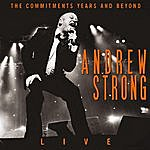 Andrew Strong The Commitments Years And Beyond (Live)