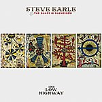 Steve Earle & The Dukes The Low Highway
