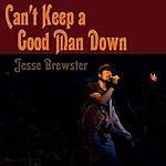Jesse Brewster Can't Keep A Good Man Down