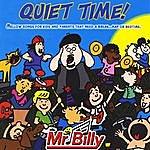 Mr. Billy Quiet Time!
