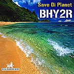 Bhy2R Save Di Planet (Seize The Day Riddim)