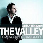 Brian Houston The Valley (Remembrance Day Single)