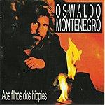 Oswaldo Montenegro Aos Filhos Dos Hippies