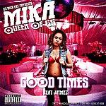 Mika Good Times (Feat. Ja'mez)