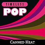 Canned Heat Timeless Pop: Canned Heat