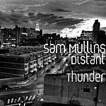 Sam Mullins Distant Thunder