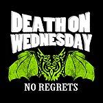 Death On Wednesday No Regrets