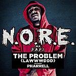 N.O.R.E. The Problem (Lawwwddd) Feat. Pharrell