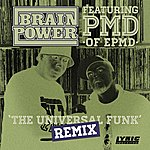 Brainpower The Universal Funk (Remix) [Feat. Pmd]