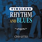 Chi-Lites Timeless Rhythm & Blues: Chi-Lites