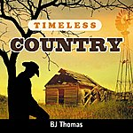 B.J. Thomas Timeless Country: Bj Thomas