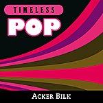 Acker Bilk Timeless Pop: Acker Bilk