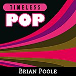 Brian Poole Timeless Pop: Brian Poole