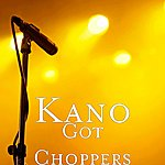 Kano Got Choppers