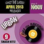 Off The Record April 2013 Urban Smash Hits