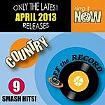 Off The Record April 2013 Country Smash Hits