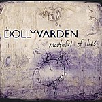 Dolly Varden Mouthful Of Lies (Remastered)