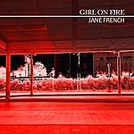Jane French Girl On Fire
