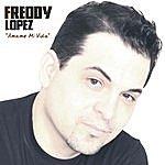 Freddy Lopez Amame Mi Vida
