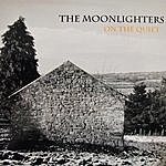 The Moonlighters On The Quiet
