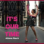 Athena Reich It's Our Time (Feat. The Intergalactic Outlaws)
