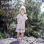 Larry Killip Summersong