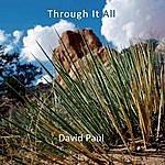 David Paul Through It All