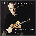 Tim Johnson Destiny's Path
