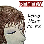 Remedy Lying Next To Me