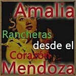 Amalia Mendoza Rancheras Desde El Corazón