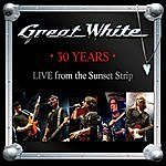 Great White 30 Years (Live From The Sunset Strip)