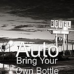 Auto Bring Your Own Bottle (Feat. Young Scotty)