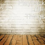 Playback Little Things (Cover)