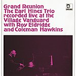 Earl Hines Grand Reunion Recorded Live At The Village Vanguard