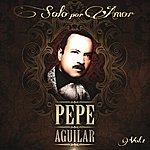 Pepe Aguilar Solo Por Amor (Vol. 1)