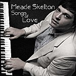 Meade Skelton I Think We Are In Love