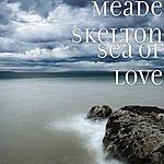 Meade Skelton Sea Of Love