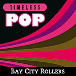 Bay City Rollers Timeless Pop: Bay City Rollers