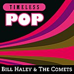 Bill Haley Timeless Pop: Bill Haley & The Comets