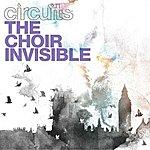 Circuits The Choir Invisible