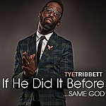 Tye Tribbett If He Did It Before....Same God