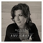 Amy Grant Don't Try So Hard