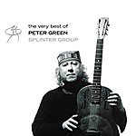 Peter Green Splinter Group The Very Best Of Peter Green Splinter Group