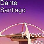 Dante Santiago Forever Love