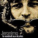 Jeronimo Le Vendredi Aux Écuries