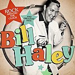 Bill Haley Bill Haley: Rock Around The Clock And Greatest Hits (Remastered)
