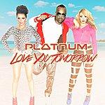 Platnum Love You Tomorrow