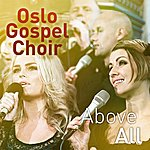 Oslo Gospel Choir Above All