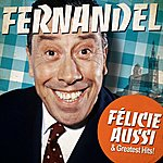 Fernandel Fernandel : Félicie Aussi And Greatest Hits (Remastered)