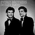 The Everly Brothers Instant Party!